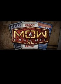 MoW: Face Off XL