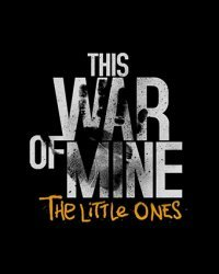 This War of Mine: The Little Ones (2016)