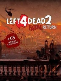 Left 4 Dead 2: Fatal Return