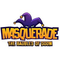 Masquerade: The Baubles of Doom (2016)