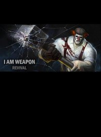 I am weapon: Revival