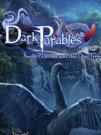 Темные Притчи 11: Принцесса-Лебедь и Великое