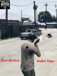 Slow Motion Bullet Time Toggle для ГТА 5