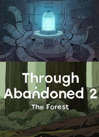 Through Abandoned 2. The Forest