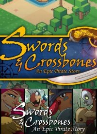 Swords & Crossbones: An Epic Pirate Story